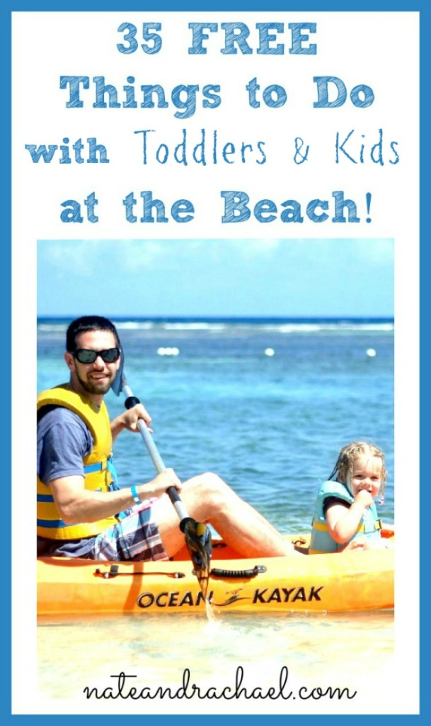35 FREE things to do at the beach with toddlers and kids!  From Nothing if Not Intentional at Nateandrachael.com