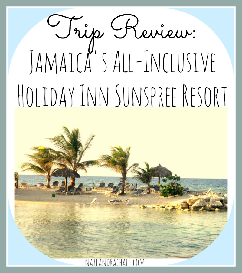 Know Before You Go--Review of Jamaica's All-Inclusive Holiday Inn Sunspree Resort