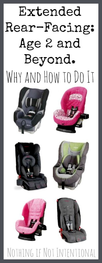 Age 2 and Beyond: How and Why We Chose Extended Rear-Facing Car Seats