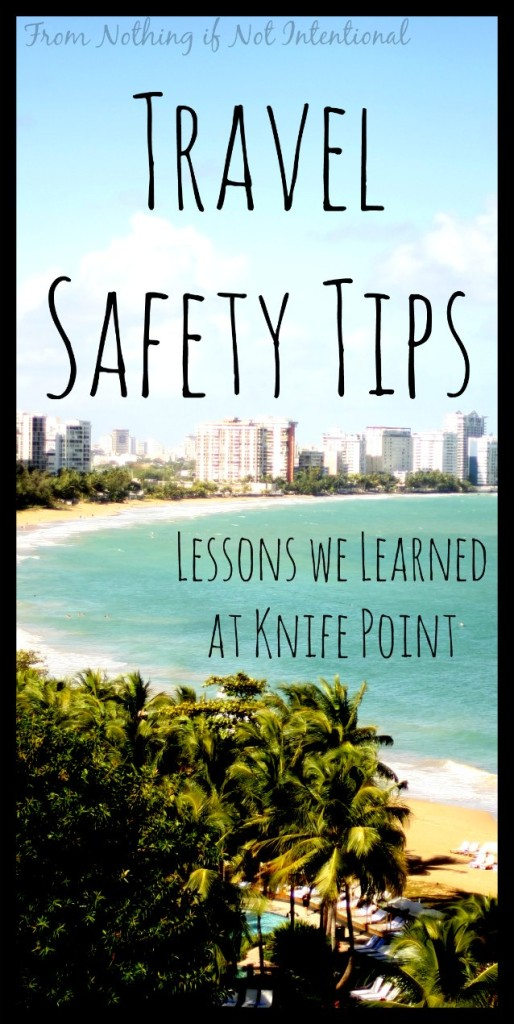 Travel safety tips and precautions that will help your family stay safe when you travel. These are lessons we learned the hard way--please learn from our experience.