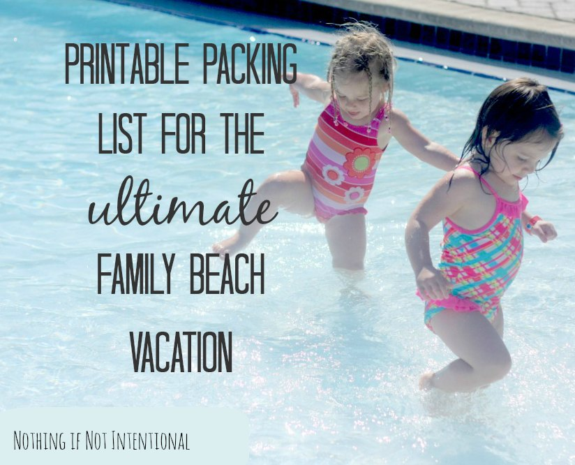 What to pack for the ultimate family beach vacation. Free printable list that includes 16 things you never dreamed you'd take to the beach.