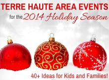 2014 Guide to Holiday & Christmas Events in The Terre Haute Area!