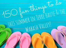 150 fun things to do in Terre Haute with kids this summer!