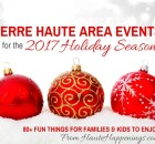 2017 Guide to Holiday Events in Terre Haute and the Wabash Valley