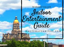 Things to do indoors in Terre Haute and the Wabash Valley--Indoor Entertainment Guide