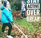Active Ideas for School Break