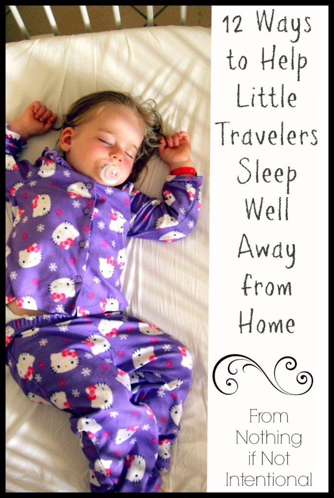 Help kids sleep during travel in spite of new bed, strange routine, different time zone
