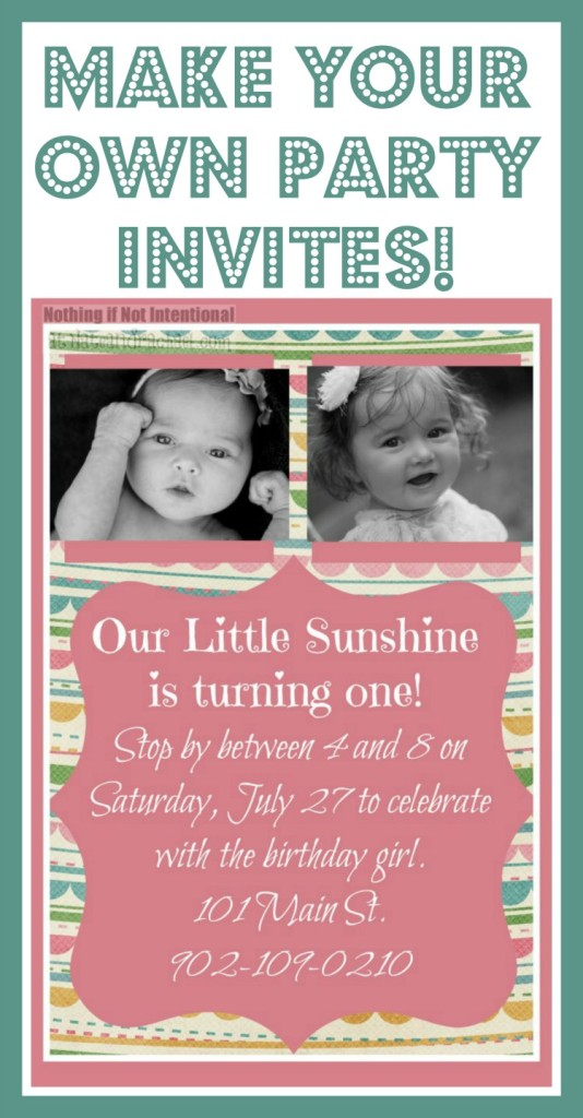 Make Your Own Invitations Easy And Adorable Tutorial Nothing If My Birthday Free