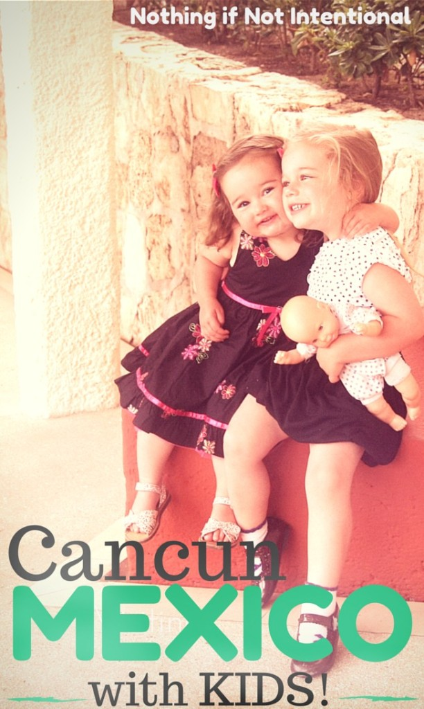 Tips and Ideas for Visiting Cancun with Kids