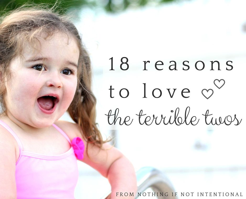 "18 reasons to love the terrible twos! #10 ""They're not three. And if you think two is terrible, you ain't seen nothin' yet."""