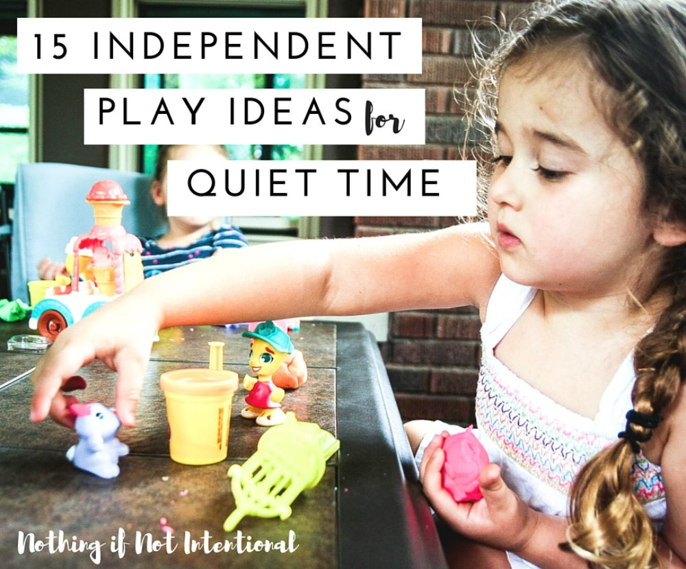 15+ Independent play ideas and quiet time activities